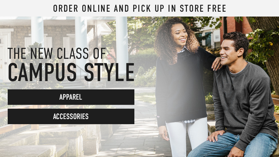 Picture of students. Order online and pick up in store free. The New Class of Campus Style. Apparel and Accessories. Click to shop now.